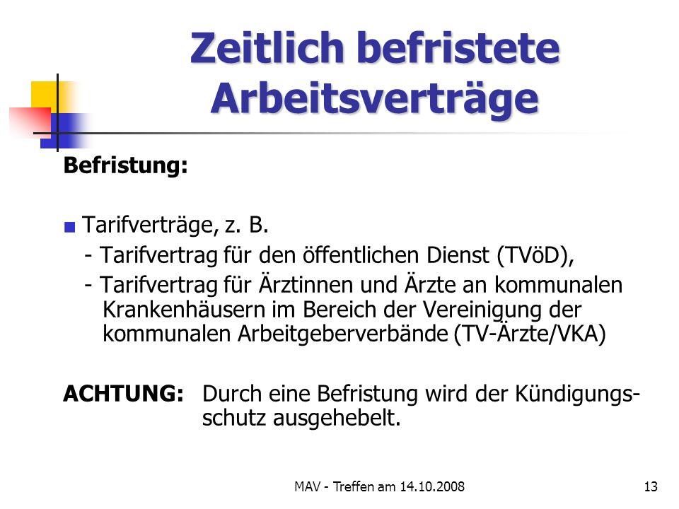 MAV - Treffen am 14.10.200813 Zeitlich befristete Arbeitsverträge Befristung: Tarifverträge, z.