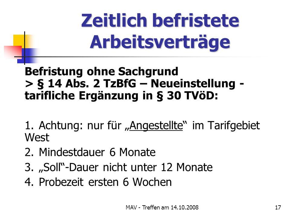 MAV - Treffen am 14.10.200817 Zeitlich befristete Arbeitsverträge Befristung ohne Sachgrund > § 14 Abs.