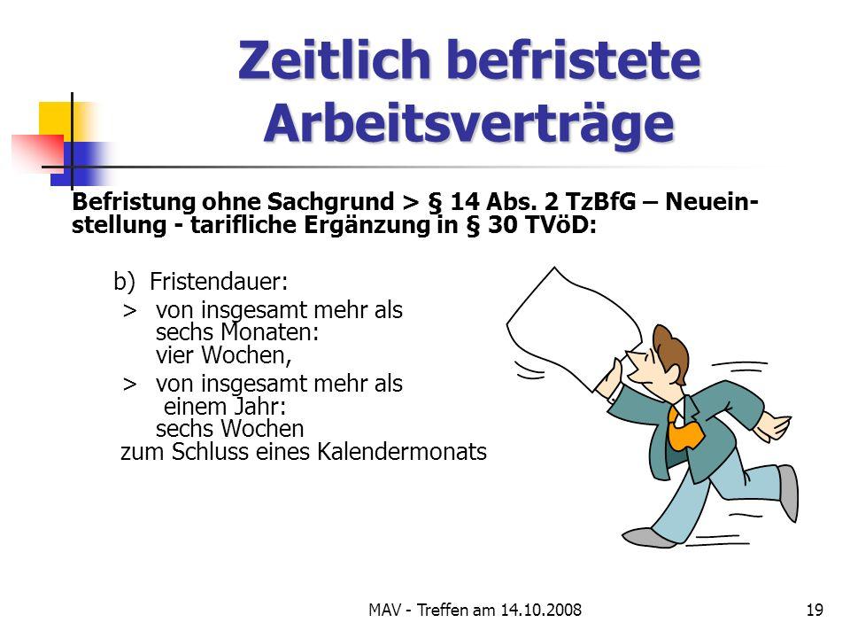 MAV - Treffen am 14.10.200819 Zeitlich befristete Arbeitsverträge Befristung ohne Sachgrund > § 14 Abs.