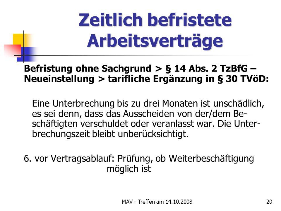 MAV - Treffen am 14.10.200820 Zeitlich befristete Arbeitsverträge Befristung ohne Sachgrund > § 14 Abs.