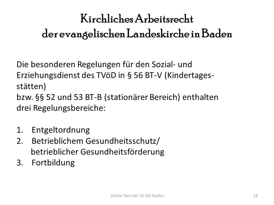 Walter Berroth für GA Baden14 Kirchliches Arbeitsrecht der evangelischen Landeskirche in Baden Die besonderen Regelungen für den Sozial- und Erziehung