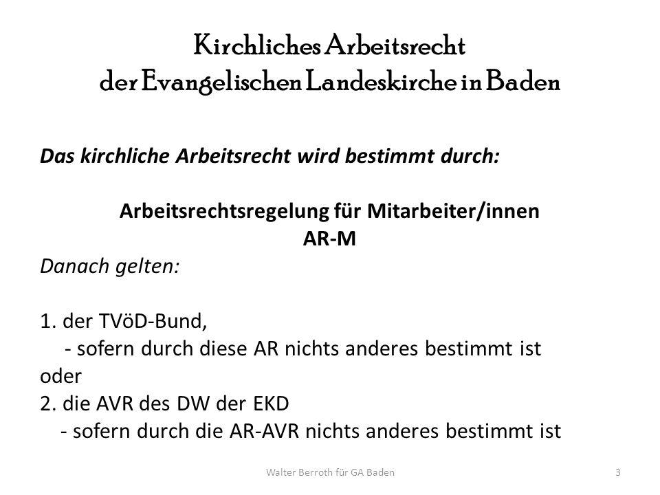 Walter Berroth für GA Baden14 Kirchliches Arbeitsrecht der evangelischen Landeskirche in Baden Die besonderen Regelungen für den Sozial- und Erziehungsdienst des TVöD in § 56 BT-V (Kindertages- stätten) bzw.
