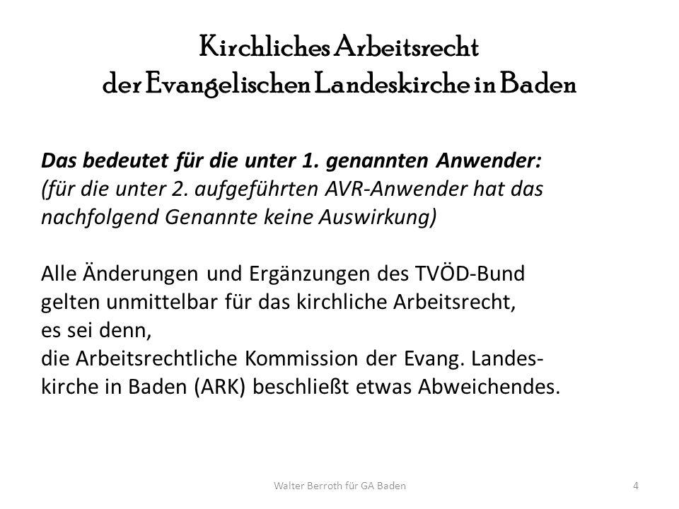 Walter Berroth für GA Baden5 Kirchliches Arbeitsrecht der Evangelischen Landeskirche in Baden Beispiel Ein Entgelttarifvertrag sieht eine Vergütungserhöhung um 3,0 Prozent zum 1.
