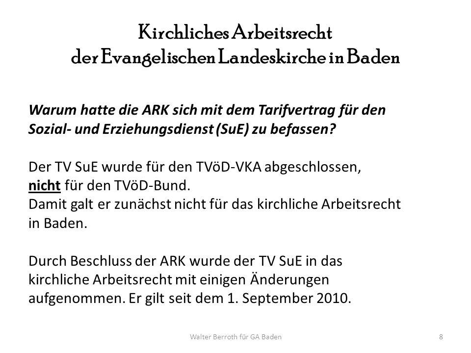 Walter Berroth für GA Baden9 Tarifvertrag für den öffentlichen Dienst - TVöD - Der TVöD gliedert sich in: - Allgemeiner Teil - Besondere Teile - Besonderer Teil Verwaltung (BT-V) - Besonderer Teil Pflege- und Betreuungs- einrichtungen (BT-B) - Besonderer Teil Krankenhäuser (BT-K) - usw.