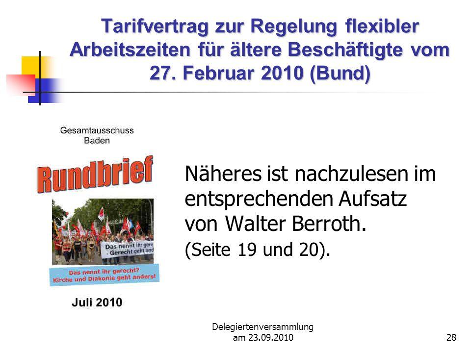 Delegiertenversammlung am 23.09.201028 Tarifvertrag zur Regelung flexibler Arbeitszeiten für ältere Beschäftigte vom 27.