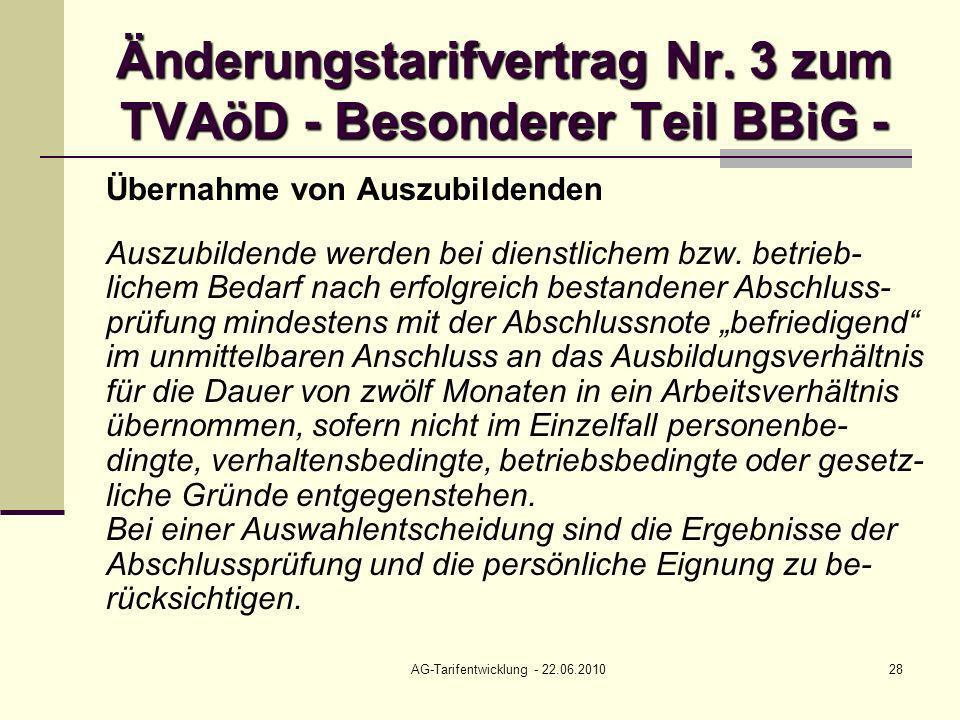 AG-Tarifentwicklung - 22.06.201028 Änderungstarifvertrag Nr. 3 zum TVAöD - Besonderer Teil BBiG - Übernahme von Auszubildenden Auszubildende werden be