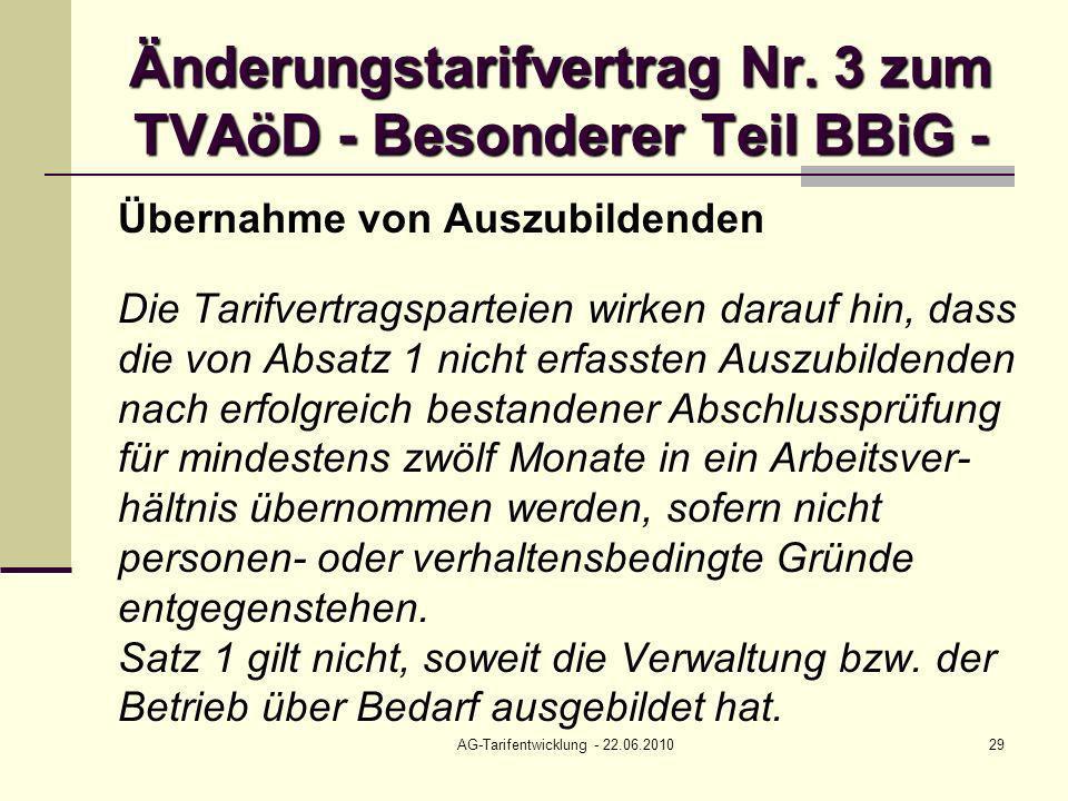 AG-Tarifentwicklung - 22.06.201029 Änderungstarifvertrag Nr. 3 zum TVAöD - Besonderer Teil BBiG - Übernahme von Auszubildenden Die Tarifvertragspartei