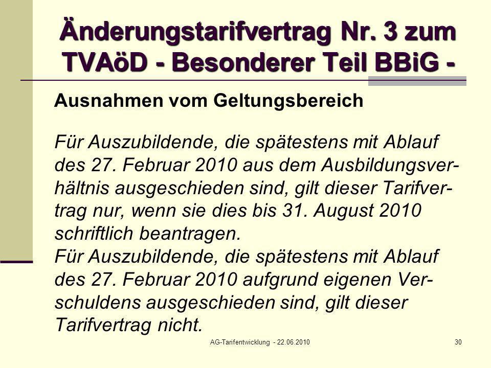 AG-Tarifentwicklung - 22.06.201030 Änderungstarifvertrag Nr. 3 zum TVAöD - Besonderer Teil BBiG - Ausnahmen vom Geltungsbereich Für Auszubildende, die