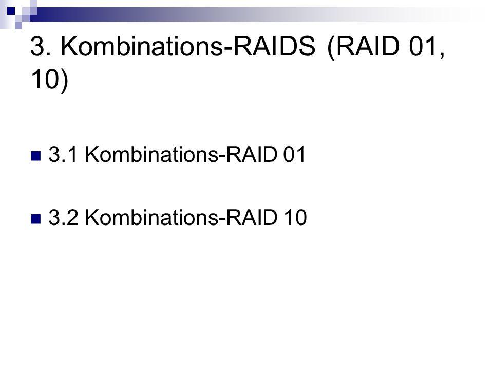 3. Kombinations-RAIDS (RAID 01, 10) 3.1 Kombinations-RAID 01 3.2 Kombinations-RAID 10