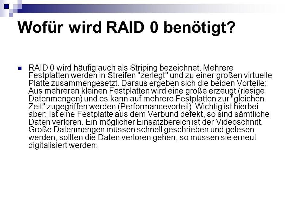 Wofür wird RAID 0 benötigt? RAID 0 wird häufig auch als Striping bezeichnet. Mehrere Festplatten werden in Streifen