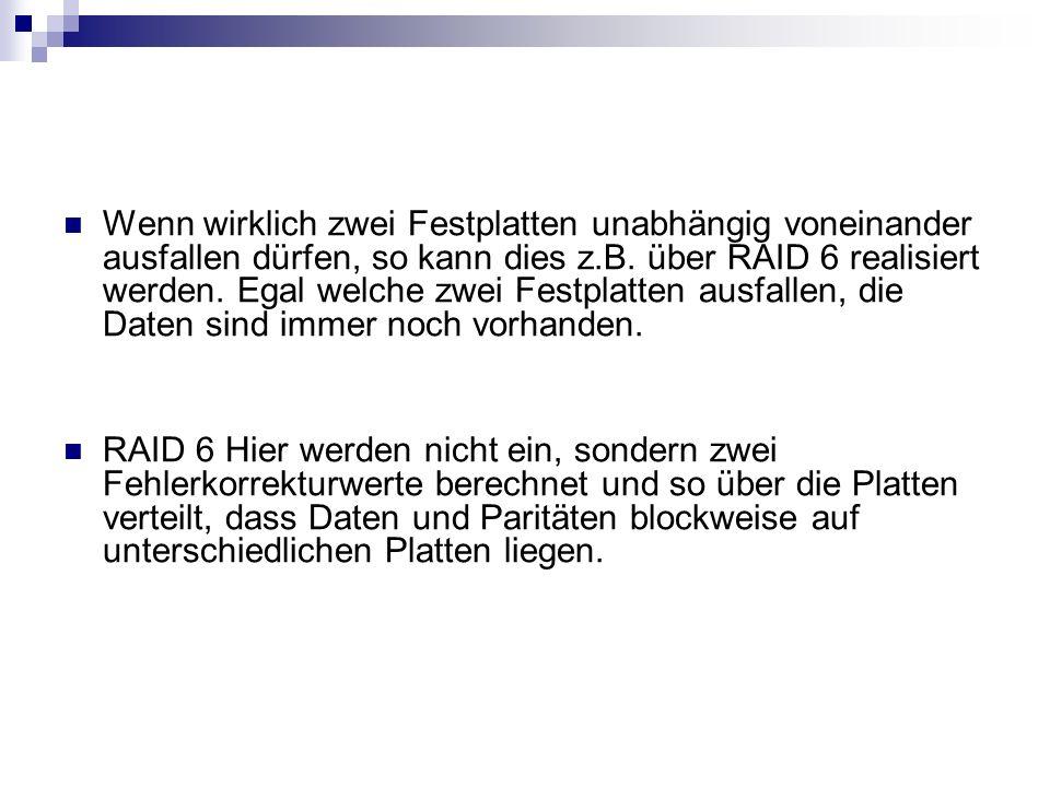 Wenn wirklich zwei Festplatten unabhängig voneinander ausfallen dürfen, so kann dies z.B. über RAID 6 realisiert werden. Egal welche zwei Festplatten
