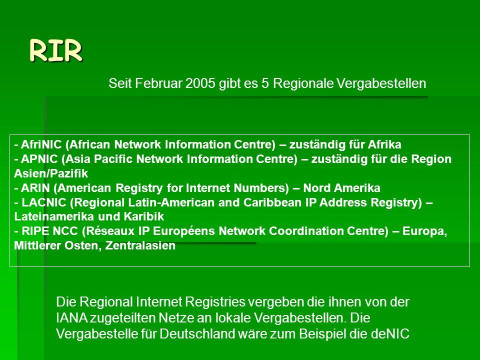 RIR - AfriNIC (African Network Information Centre) – zuständig für Afrika - APNIC (Asia Pacific Network Information Centre) – zuständig für die Region