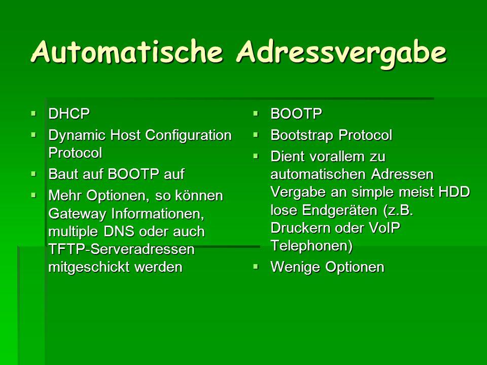 Automatische Adressvergabe DHCP DHCP Dynamic Host Configuration Protocol Dynamic Host Configuration Protocol Baut auf BOOTP auf Baut auf BOOTP auf Meh