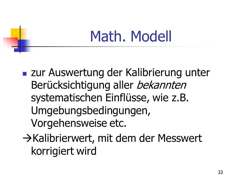 33 Math. Modell zur Auswertung der Kalibrierung unter Berücksichtigung aller bekannten systematischen Einflüsse, wie z.B. Umgebungsbedingungen, Vorgeh