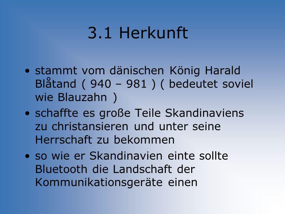 3.1 Herkunft stammt vom dänischen König Harald Blåtand ( 940 – 981 ) ( bedeutet soviel wie Blauzahn ) schaffte es große Teile Skandinaviens zu christa