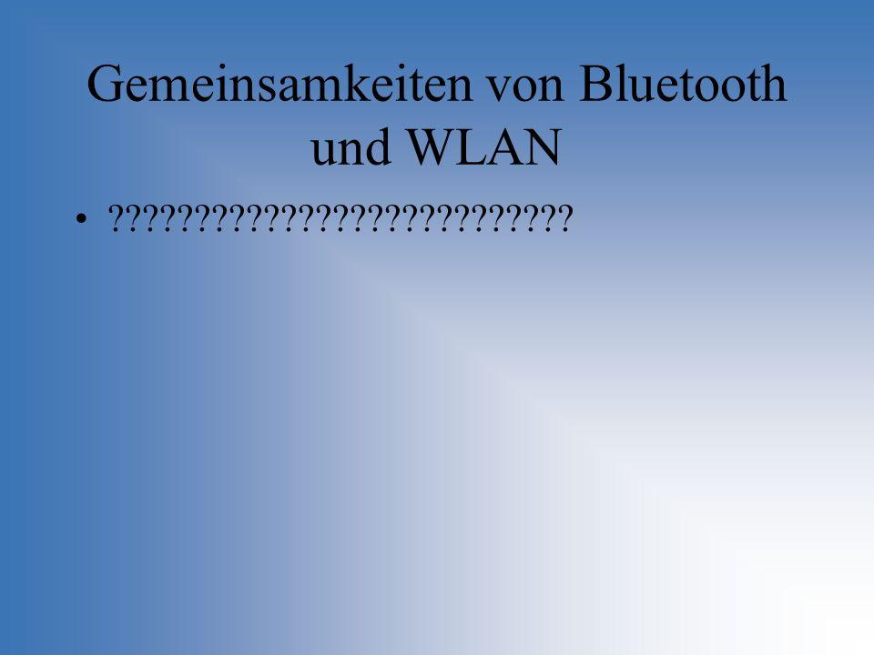 Gemeinsamkeiten von Bluetooth und WLAN ???????????????????????????