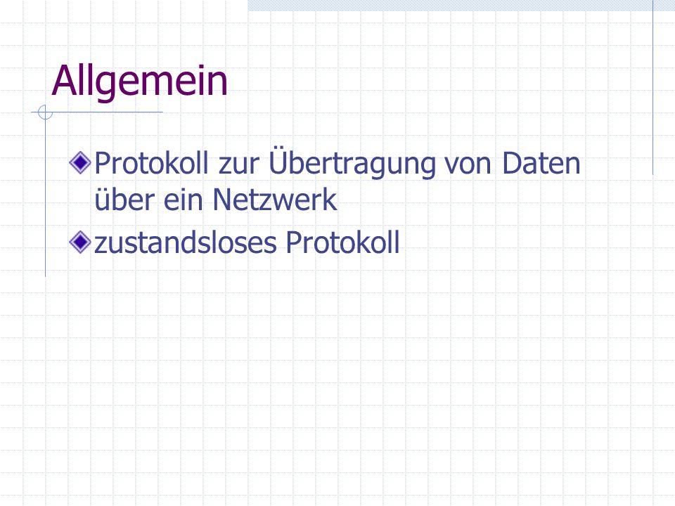 Allgemein Protokoll zur Übertragung von Daten über ein Netzwerk zustandsloses Protokoll