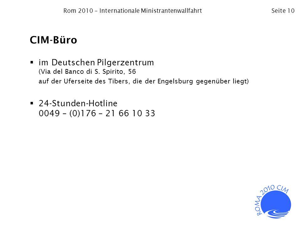 Rom 2010 – Internationale MinistrantenwallfahrtSeite 10 CIM-Büro im Deutschen Pilgerzentrum (Via del Banco di S. Spirito, 56 auf der Uferseite des Tib