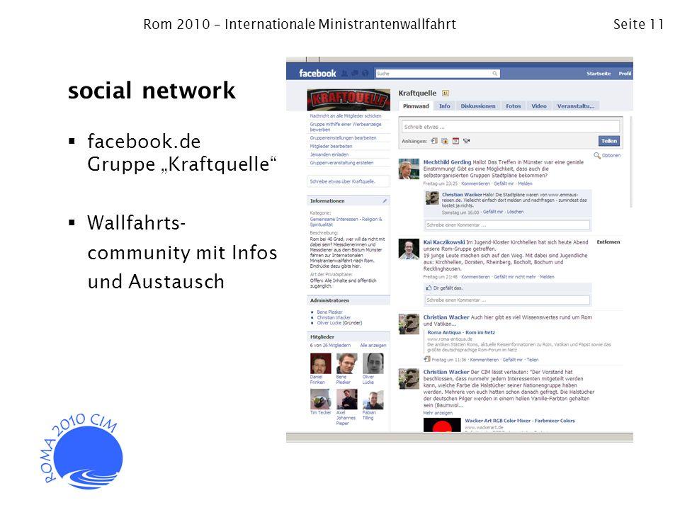 Rom 2010 – Internationale MinistrantenwallfahrtSeite 11 social network facebook.de Gruppe Kraftquelle Wallfahrts- community mit Infos und Austausch