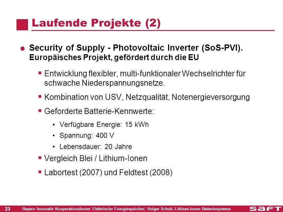 23 Bayern Innovativ Kooperationsforum Elektrische Energiespeicher; Holger Schuh, Lithium-Ionen Batteriesysteme Laufende Projekte (2) Security of Suppl