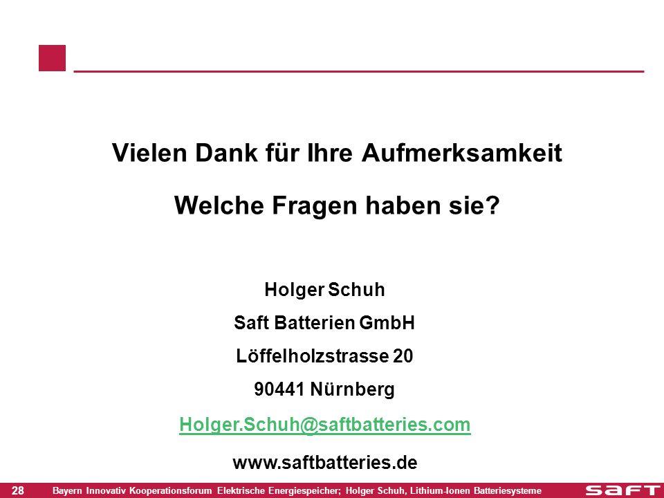 28 Bayern Innovativ Kooperationsforum Elektrische Energiespeicher; Holger Schuh, Lithium-Ionen Batteriesysteme Vielen Dank für Ihre Aufmerksamkeit Wel