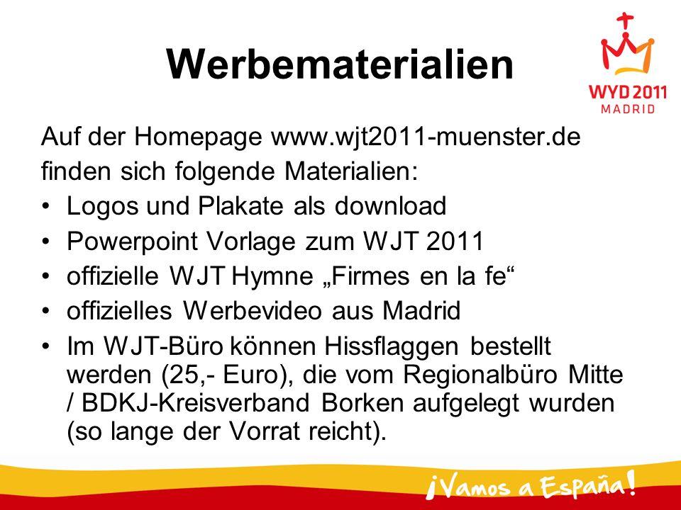 Werbematerialien Auf der Homepage www.wjt2011-muenster.de finden sich folgende Materialien: Logos und Plakate als download Powerpoint Vorlage zum WJT