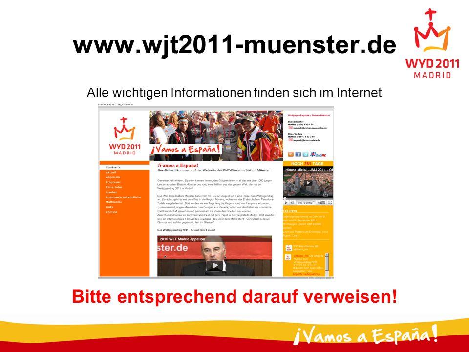 www.wjt2011-muenster.de Alle wichtigen Informationen finden sich im Internet Bitte entsprechend darauf verweisen!