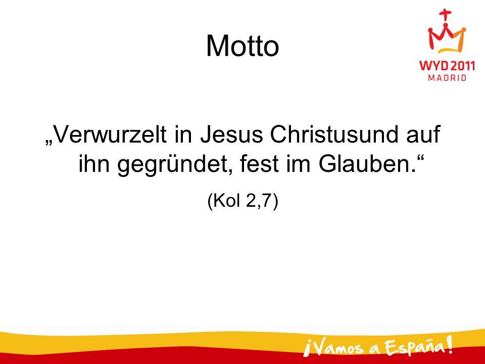 Motto Verwurzelt in Jesus Christusund auf ihn gegründet, fest im Glauben. (Kol 2,7)
