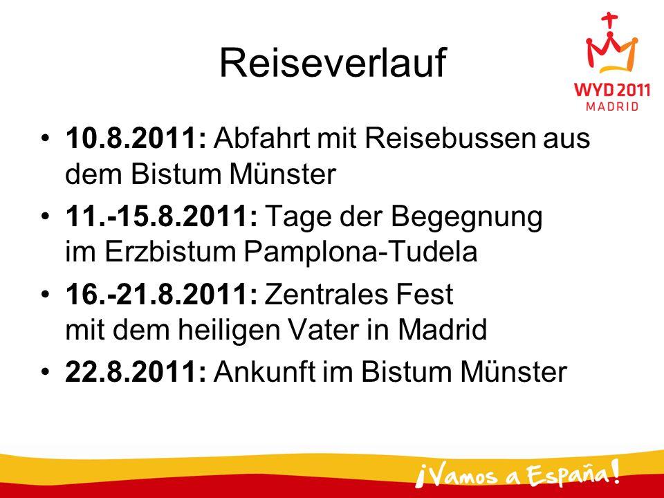 Reiseverlauf 10.8.2011: Abfahrt mit Reisebussen aus dem Bistum Münster 11.-15.8.2011: Tage der Begegnung im Erzbistum Pamplona-Tudela 16.-21.8.2011: Z