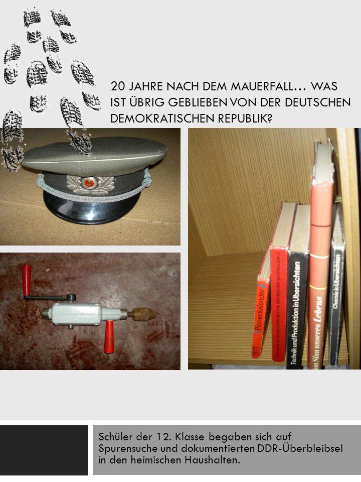 WAS IST NOCH ÜBRIG VON 40 JAHREN SOZIALISMUS IN DER DDR.
