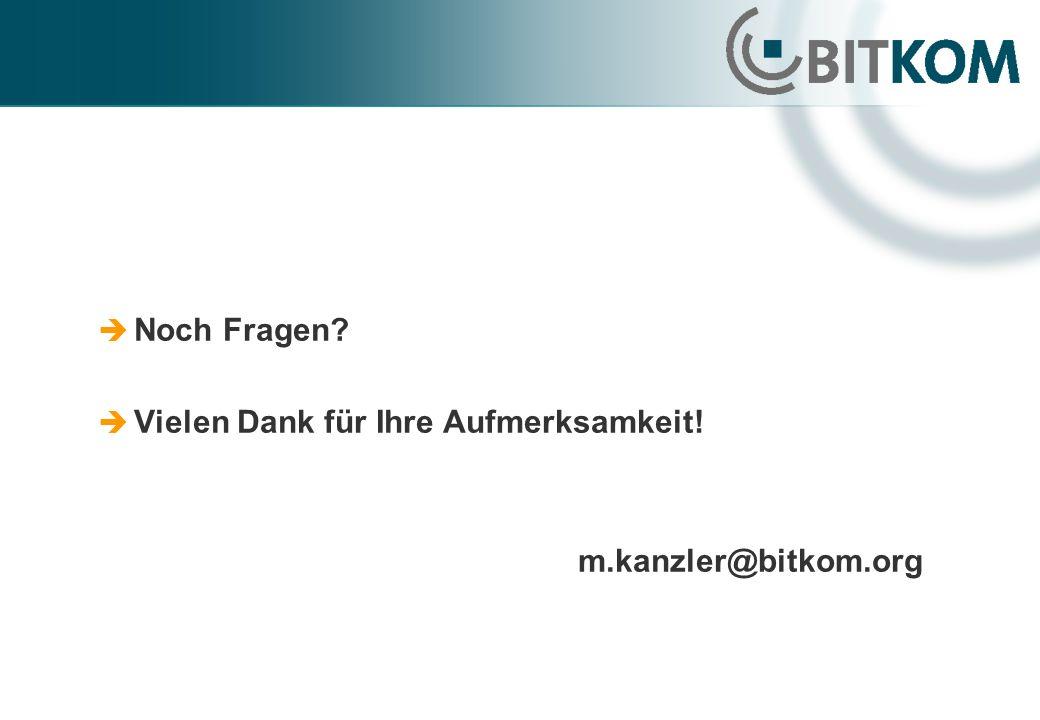Noch Fragen Vielen Dank für Ihre Aufmerksamkeit! m.kanzler@bitkom.org