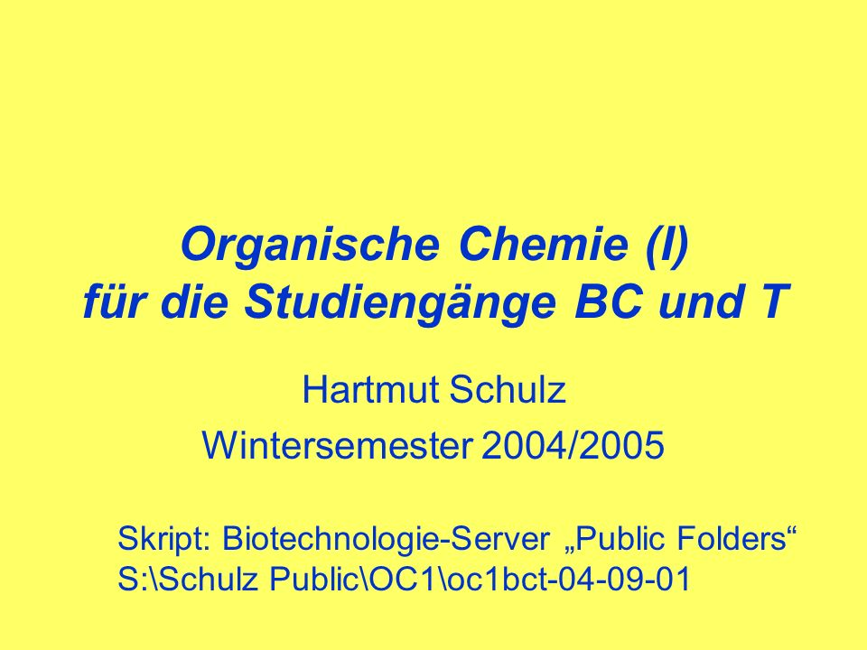 hschulz, OC1bct-SS03.ppt32 2 H C H C C H Methylen-Gruppe C 2 H 4 = Ethen, Ethylen 2 C C C H H HH H H Methin-Gruppe C 2 H 2 = Ethin, Acetylen