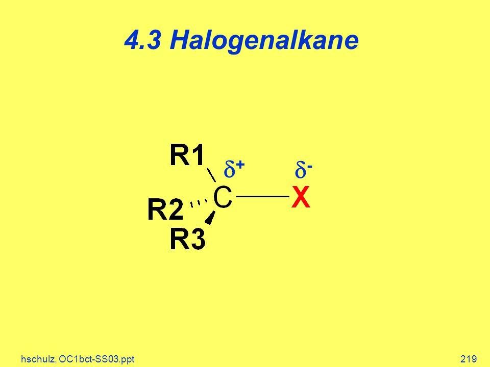 hschulz, OC1bct-SS03.ppt219 4.3 Halogenalkane + -