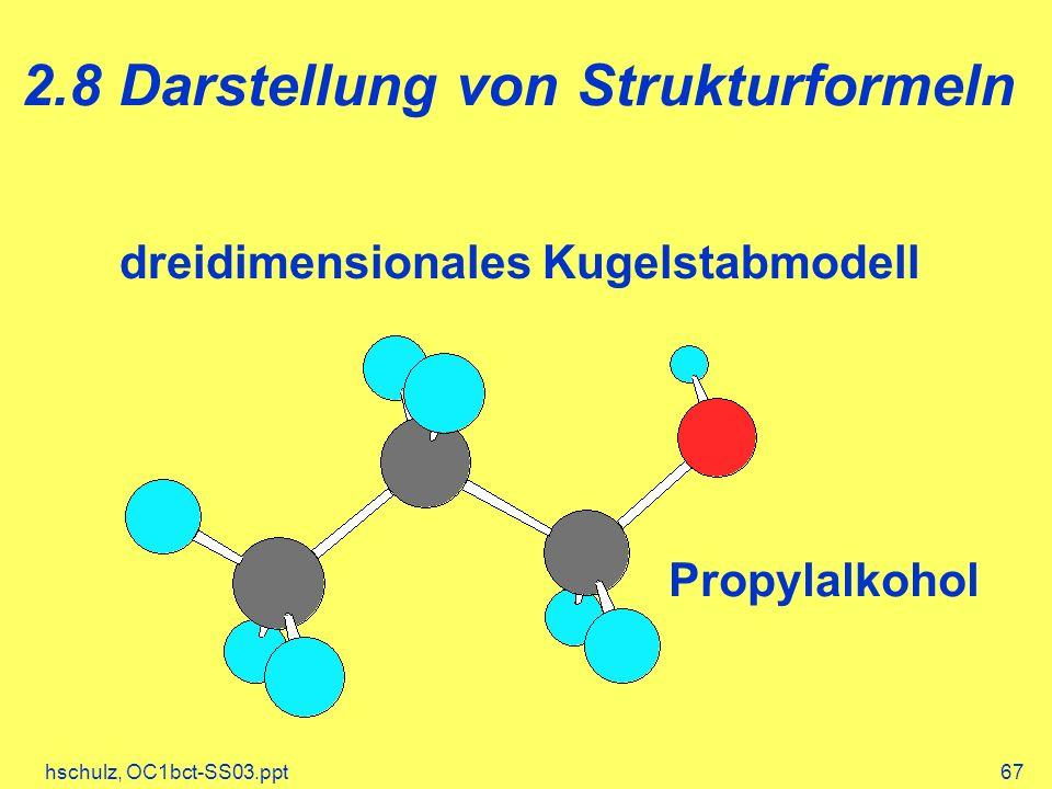 hschulz, OC1bct-SS03.ppt67 2.8 Darstellung von Strukturformeln dreidimensionales Kugelstabmodell Propylalkohol