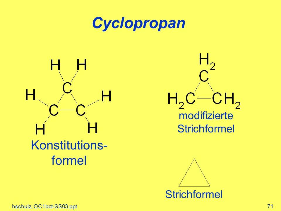 hschulz, OC1bct-SS03.ppt71 Cyclopropan Konstitutions- formel modifizierte Strichformel
