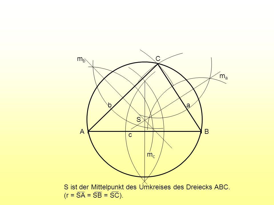 A B C c ab mcmc mama mbmb S S ist der Mittelpunkt des Umkreises des Dreiecks ABC. (r = SA = SB = SC).