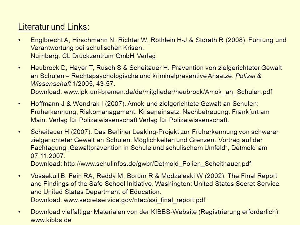 Literatur und Links: Englbrecht A, Hirschmann N, Richter W, Röthlein H-J & Storath R (2008). Führung und Verantwortung bei schulischen Krisen. Nürnber