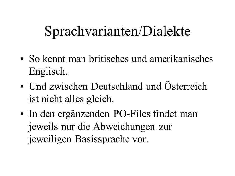 Sprachvarianten/Dialekte So kennt man britisches und amerikanisches Englisch. Und zwischen Deutschland und Österreich ist nicht alles gleich. In den e