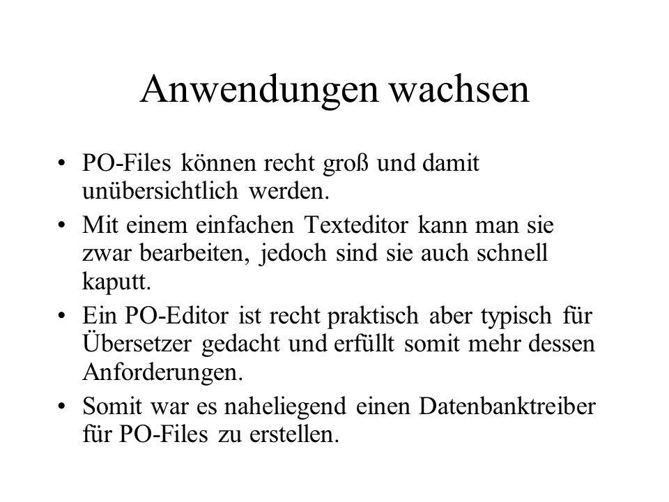 Anwendungen wachsen PO-Files können recht groß und damit unübersichtlich werden. Mit einem einfachen Texteditor kann man sie zwar bearbeiten, jedoch s