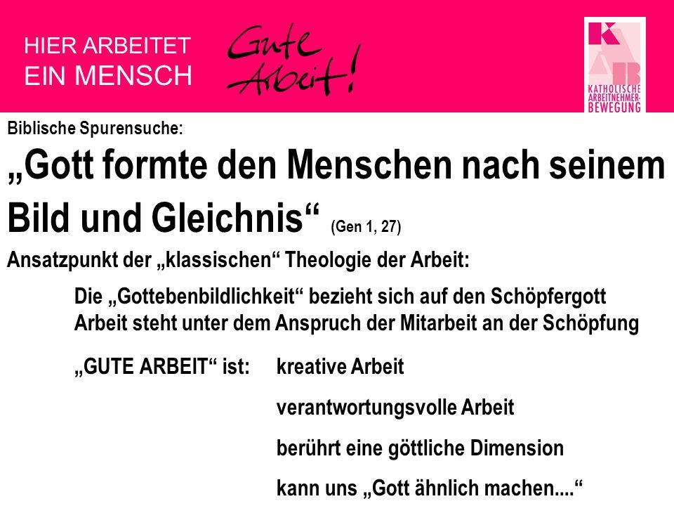 HIER ARBEITET EIN MENSCH Biblische Spurensuche:...