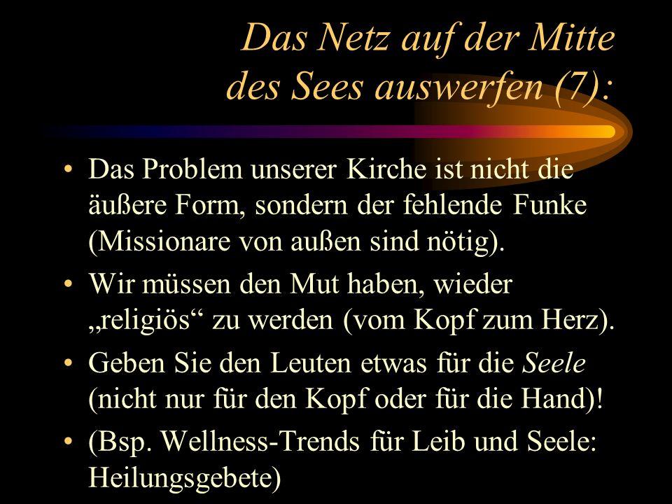 Das Netz auf der Mitte des Sees auswerfen (7): Das Problem unserer Kirche ist nicht die äußere Form, sondern der fehlende Funke (Missionare von außen