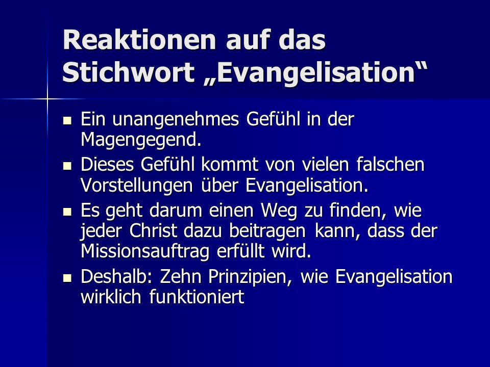 Reaktionen auf das Stichwort Evangelisation Ein unangenehmes Gefühl in der Magengegend. Ein unangenehmes Gefühl in der Magengegend. Dieses Gefühl komm