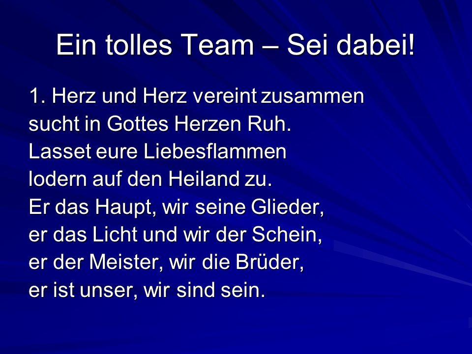 Ein tolles Team – Sei dabei! 1. Ein tolles Team arbeitet miteinander. (nicht gegeneinander)