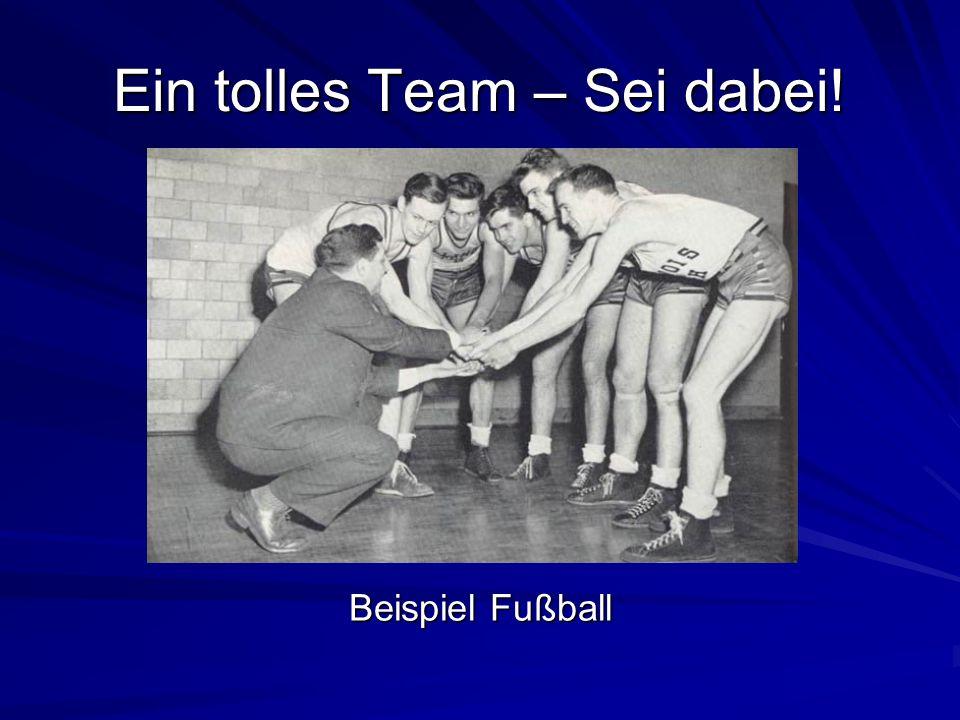 Ein tolles Team – Sei dabei! Beispiel Fußball