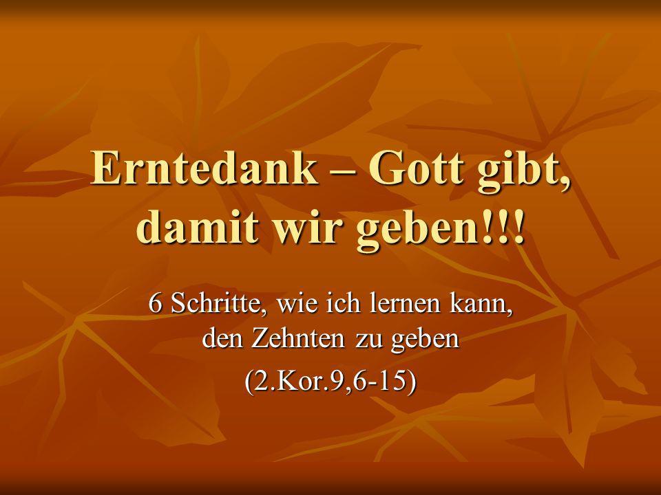 Erntedank – Gott gibt, damit wir geben!!.
