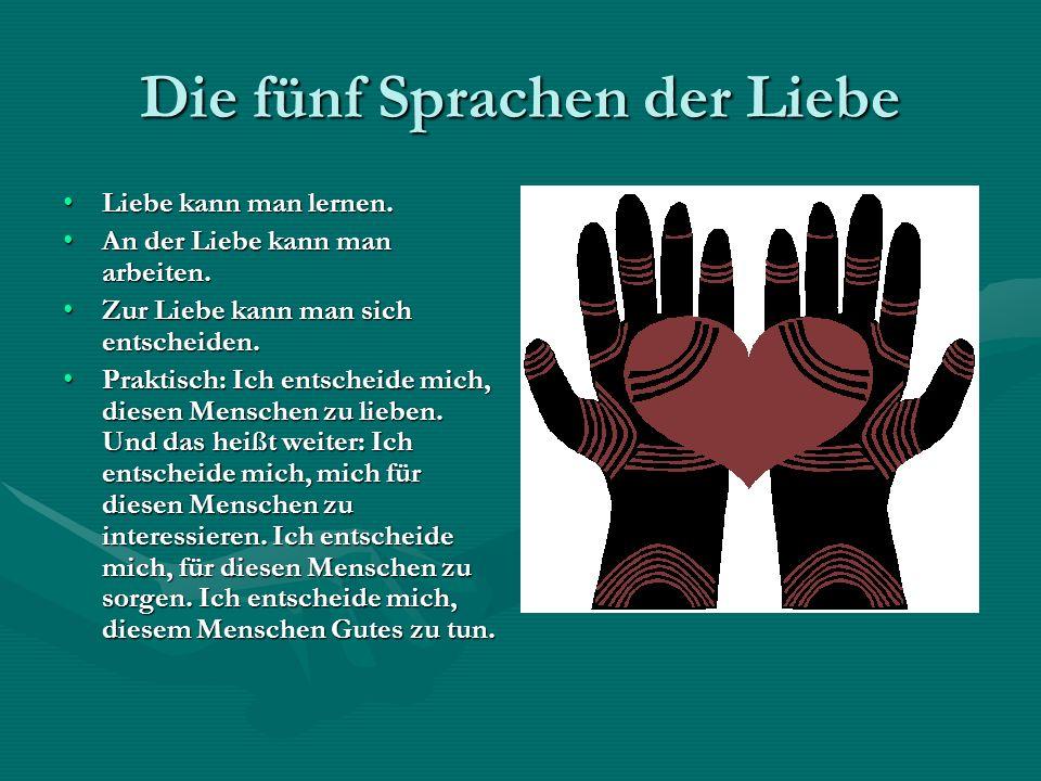 Die fünf Sprachen der Liebe Martin Luther hat gesagt: Gott ist wie ein glühender Backofen voller Liebe.Martin Luther hat gesagt: Gott ist wie ein glühender Backofen voller Liebe.