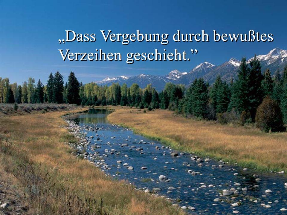 Dass Vergebung durch bewußtes Verzeihen geschieht. Dass Vergebung durch bewußtes Verzeihen geschieht.