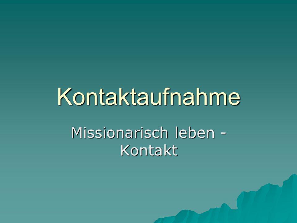 Kontaktaufnahme Missionarisch leben - Kontakt