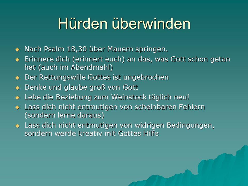 Hürden überwinden Nach Psalm 18,30 über Mauern springen.