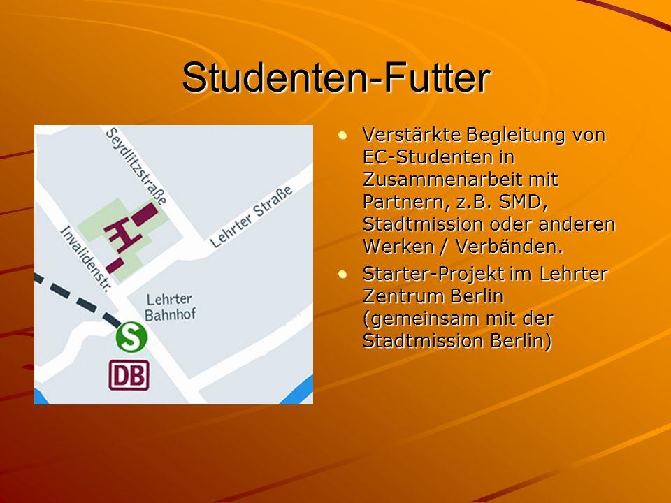 Studenten-Futter Verstärkte Begleitung von EC-Studenten in Zusammenarbeit mit Partnern, z.B. SMD, Stadtmission oder anderen Werken / Verbänden.Verstär